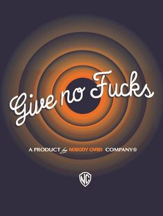Give no Fucks by vonheilige Thats All Folks, All Things, Neon Signs