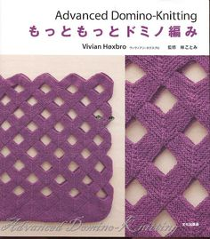 Advanced Domino-Knitting - 紫苏 - 紫苏的博客 English is in small print. Knitting Stiches, Knitting Books, Crochet Books, Knitting Projects, Hand Knitting, Knitting Patterns, Crochet Patterns, Magazine Crochet, Knitting Magazine