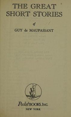 Everyone needs to read the collected short stories by Guy de Maupassant.