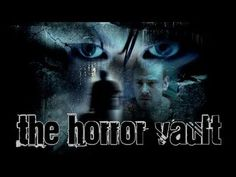 The Horror Vault (Full Movie - Horror - 2008) The Horror Vault consists of nine short grueling stories about the cruelty and insanity of mankind. Hopefully you will enjoy, find the dark humor amusing and hopefully make you wonder