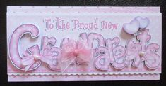 Card Gallery - New Grandparents DL Quick Card Topper and Decoupage Kids Cards, Baby Cards, Handmade Baby, Handmade Cards, New Grandparents, Baby Christening, Nice Quotes, Quick Cards, Congratulations Card