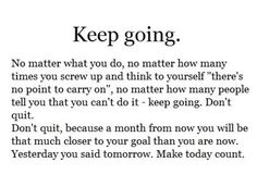Keep Going Quotes, Just Keep Going, Quotes To Live By, Me Quotes, Simply Quotes, Gemini Quotes, Strong Quotes, Wisdom Quotes, Motivational Images