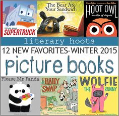 12 Brand-Spankin' New Favorite Picture Books for Winter 2015 (literary hoots)