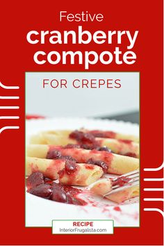 This festive cranberry compote has all the aromas and scents of Christmas and the perfect topping for breakfast crepes or pancakes during the holidays. Both the delicious eggnog crepes and the compote can conveniently be made ahead of time. #crepesrecipe #cranberrycompoterecipe #festivechristmasideas Crepe Recipes, Candy Recipes, Brunch Recipes, Holiday Recipes, Compote Recipe, Breakfast Crepes, Christmas Morning Breakfast, Festive Cocktails, Cooking
