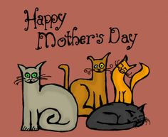 Mum likes cats. So this was her Mother's Day Card. Mother's Day in the UK this year is today, March It also looks good with a white backg. Mothers Day Quotes, Happy Mothers Day, Happy Mother's Day Funny, Kitten Mittens, Mama Cat, Cat Birthday, Illustrations, Crazy Cats, Cat Art