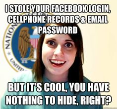 Overly Attached NSA worker...Nixon was impeached for less?!! DEMAND GOVT RECORDS!!!!!  They're hiding a lot of evil