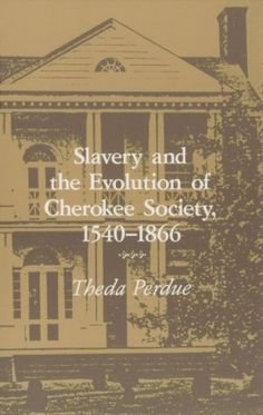 Slavery and the Evolution of Cherokee Society, 1540-1866 by Theda Perdue http://smile.amazon.com/dp/0870495305/ref=cm_sw_r_pi_dp_9wmiub0E6P970