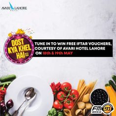 Don't forget to tune into Dost Kya Khel Hai with Dino on FM 91 at pm to am to win our exciting iftar vouchers for Iftar, Hotel Offers, Don't Forget