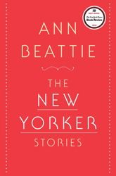 ANN BEATTIE'S STORIES ARE WRY, SURPRISING, DISINTERESTED, MOVING, CANNY. YOU SHOULD READ THIS, REALLY.