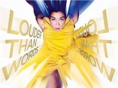 Louder Than Words - brash and beautiful, fearless and impossible to contain.