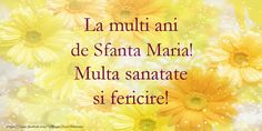La multi ani de Sfanta Maria! Multa sanatate si fericire!