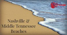 A list of Beaches in Nashville and Middle Tennessee. Includes Davidsdon, Sumner & Wilson Counties.