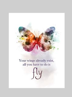 Flying home Quotes - Your Wings Already Exist All You Have to do is Fly Quote ART PRINT illustration Butterfly, Inspirational, Nursery Wall Art Home Decor, Gift Butterfly Quotes, Butterfly Art, Quotes About Butterflies, Watercolour Butterfly, Butterfly Tattoo Meaning, Art Watercolour, Art Prints Quotes, Art Quotes, Quote Art