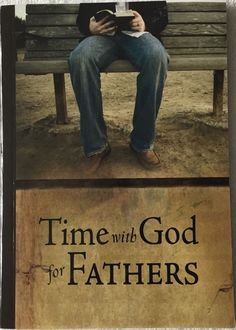 Time with God for Fathers Jack Countryman © 1982 Thomas Nelson 102 Pages PB