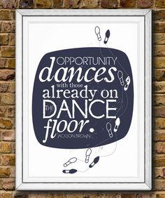 Opportunity Dances Quote Print - Motivational Typographic Poster Print. £20.00, via Etsy.
