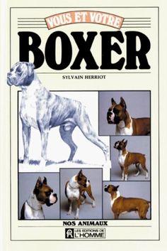 Vous et votre boxer de Sylvain Herriot http://www.amazon.ca/dp/2761905431/ref=cm_sw_r_pi_dp_YDX1ub10B14K7
