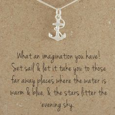 I like these words more than want the necklace.  Set Sail Charm Necklace - hardtofind.