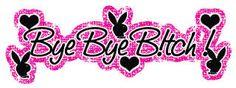 Bye Bye Bitch - Playboy Bunny Logo/Symbol