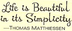 """{Single Count} Unique & Custom (2"""" by 1"""" Inches) """"Life Is Beautiful In It's Simplicity Thomas Matthiessen Text"""" Rectangle Shaped Genuine Wood Mounted Rubber Inking Stamp [Small Size] mySimple Products"""