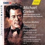 Gustav Mahler: Symphony No. 3; Schubert: Rosamunde; Anton Webern: Six Pieces for Orchestra [CD], 07768620