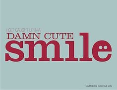Jennifer McGee | Graphic Design | 365 Lyric A Day Project | Day 100 | Brookline Drive | Damn Cute Smile