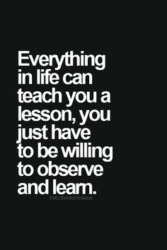 ♥ The faster you learn, the less likely you are to repeat said lessons...
