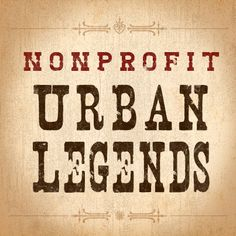 Have you fallen victim to ‪#‎nonprofit‬ urban legends? You might not even know that you're building your donor development strategy on myths, but before you go any further, check out the facts. It could help you retain donors and build support.