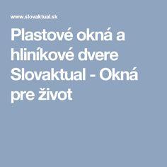 Plastové okná a hliníkové dvere Slovaktual - Okná pre život