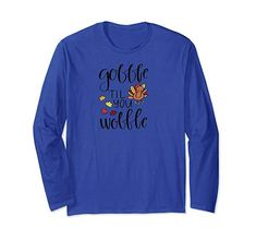 Gobble Til You Wobble Funny Thanksgiving Long Sleeve T-Shirt