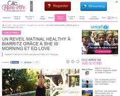 Clic bien-être - Août 2015  http://www.clicbienetre.com/feminin/voyages/reveil-matinal-healthy-a-biarritz-grace-a-she-is-morning-et-eq-love-6668