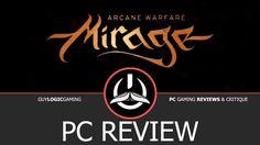 Mirage: Arcane Warfare - Logic Review