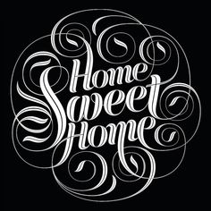 Home Sweet Home by Sebastian Lester  Try and get this laser cut into metal for and place in house somewhere in foyer or kitchen
