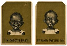 Vintage card, which takes a jab at the African American mother about not knowing who her child's father is and leaving the child fatherless.