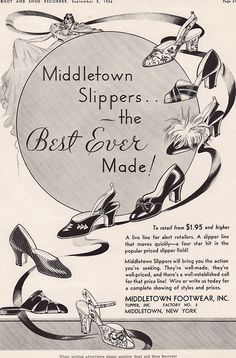 "#Vintage #Advertisement from the '30's.  ""I've kept a copy of this advertisement for decades. It first ran in the Boot and Shoe Recorder in September of 1936. Back before the Jacques Levine brand name came into existence, my father simply called our footwear Middletown Slippers. [The ad] showcases the early product innovations created by my father."" - Jacques Levine"