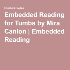 Embedded Reading for Tumba by Mira Canion | Embedded Reading