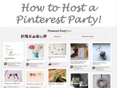How to Host a Pinterest Party!  Yes please!!! Looking at my calendar now to pick a date!