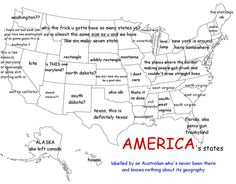 America...labeled by an Australian who's never been there and knows nothing about its geography