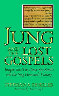 Jung and the Lost Gospels: Insights into the Dead Sea Scrolls and the Nag Hammadi Library by Stephan A. Hoeller http://www.amazon.com/dp/0835606465/ref=cm_sw_r_pi_dp_AOzzub0K1PV4B