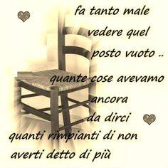 Te ne sei andato all. Mamma Rosa, Italian Life, Nostalgia, Furniture, Luigi, Truths, Frases, Mother Teresa, Father