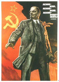 """Lenin lived, Lenin lives, Lenin will live"" Lead the Bolsheviks to become a violent revolution. Lenin believed that only a violent revolution could destroy the capitalist system."