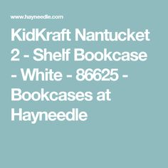 KidKraft Nantucket 2 - Shelf Bookcase - White - 86625 - Bookcases at Hayneedle