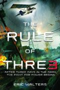The Rule of Thre3 by Eric Walters -- YARP Middle School 2015-16 Nominee