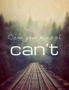 Clear your mind of can't. Picture Quotes.