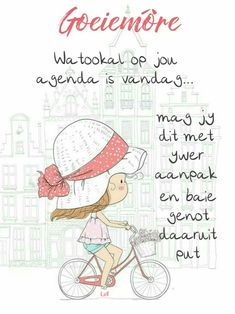 Lekker Dag, Goeie More, Afrikaans Quotes, Good Morning Wishes, To Tell, Bullet Journal, Inspirational Quotes, Positivity, Faith