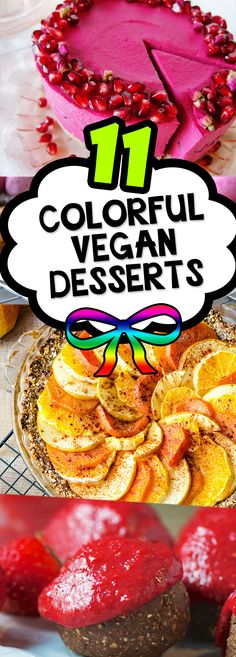 11 Colorful Vegan Dessert Recipes! Simple, beautiful, delicious, sweet, and a feast for the eyes! #vegan #dessert #recipes #roundup