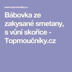 Bábovka ze zakysané smetany, s vůní skořice - Topmoučníky.cz