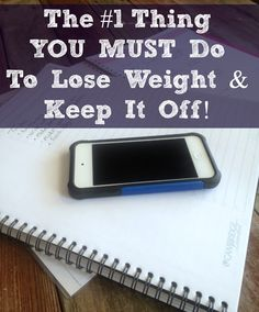 The #1 Thing You MUST DO To Lose Weight and Keep it Off. Weight loss motivation