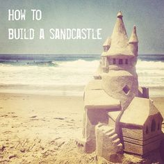 Step-by-step guide: How to Make A Sandcastle