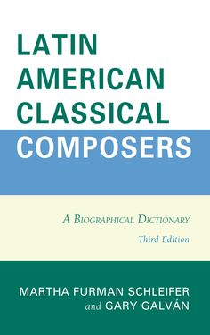 """Read """"Latin American Classical Composers A Biographical Dictionary"""" by available from Rakuten Kobo. Now in its third edition, Latin American Classical Composers: A Biographical Dictionary provides a singular English-lang. Latin American Music, Afro Cuban, Music Theater, Life Words, Piano Music, Composers, New Books, Art Logo"""