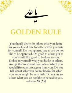 The golden rule -Imam Ali Hazrat Ali Sayings, Imam Ali Quotes, Muslim Quotes, Religious Quotes, Quran Verses, Quran Quotes, Wisdom Quotes, Quotes To Live By, Beautiful Islamic Quotes